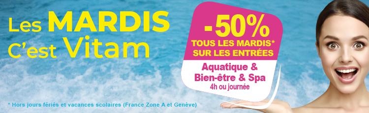 Les Mardis C'est Vitam -50% sur les entrées aquatique et bien-être tous les mardis voir conditions